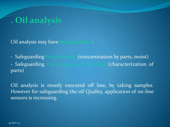 . Oil analysis