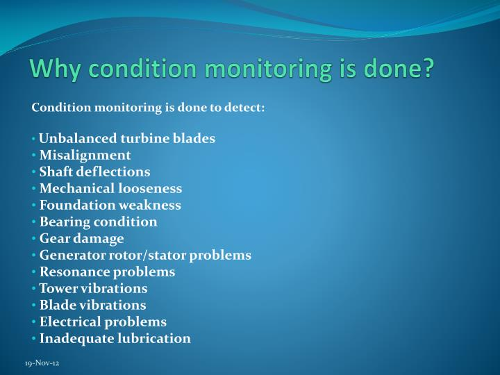 Why condition monitoring is done?