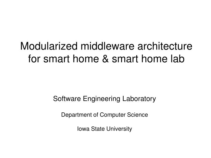 modularized middleware architecture for smart home smart home lab