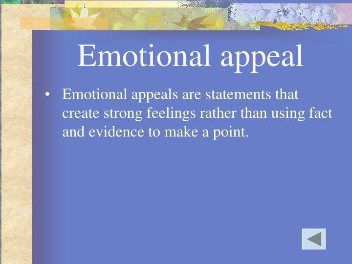 appeal emotion essay Useful tips and guidelines on how to use ethos pathos and logos in an essay that will help you make various educational projects pathos is an appeal to emotion.