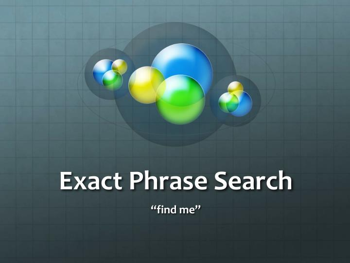 Exact Phrase Search