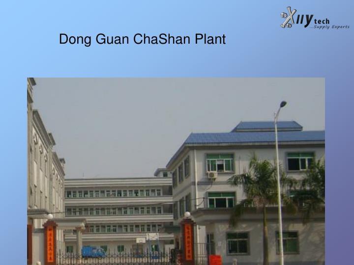 Dong Guan ChaShan Plant