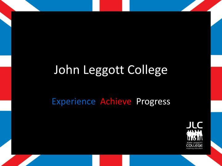 John Leggott College