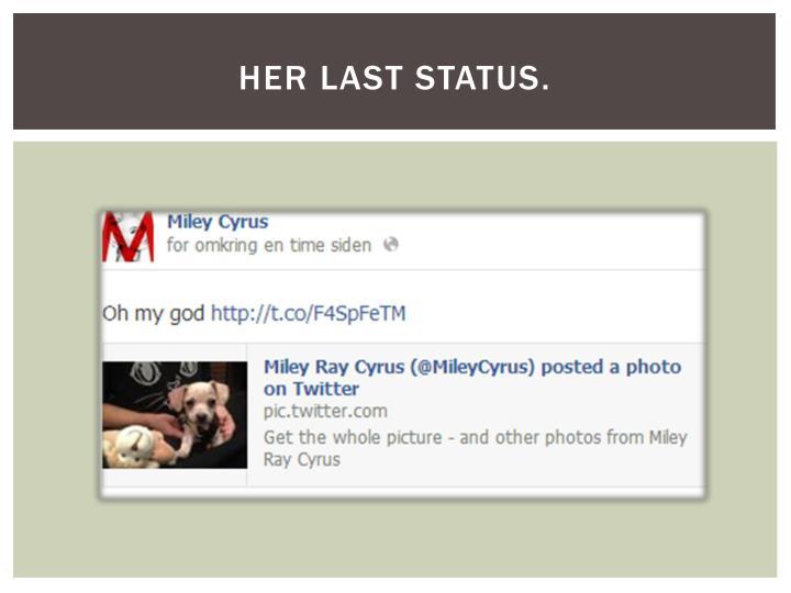 Her last status.