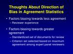 thoughts about direction of bias in agreement statistics