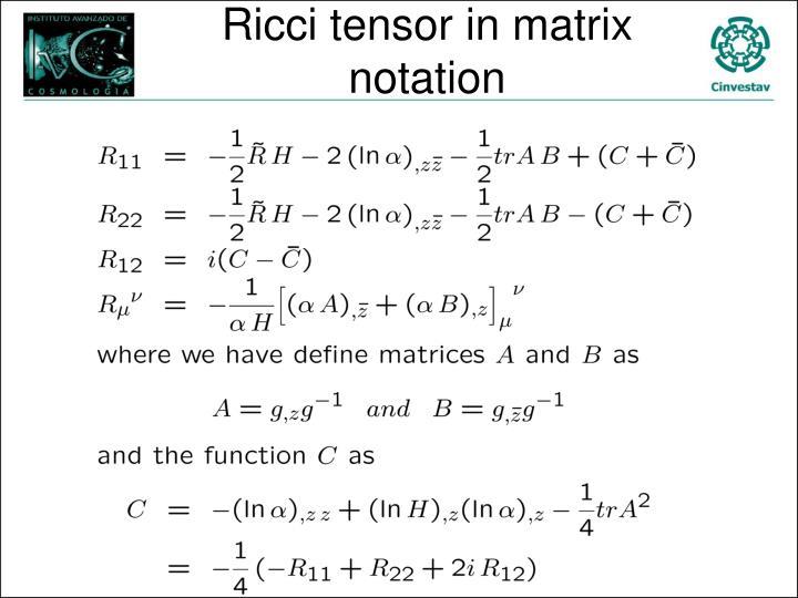 Ricci tensor in matrix notation