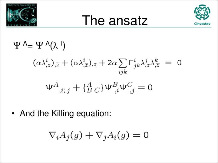The ansatz