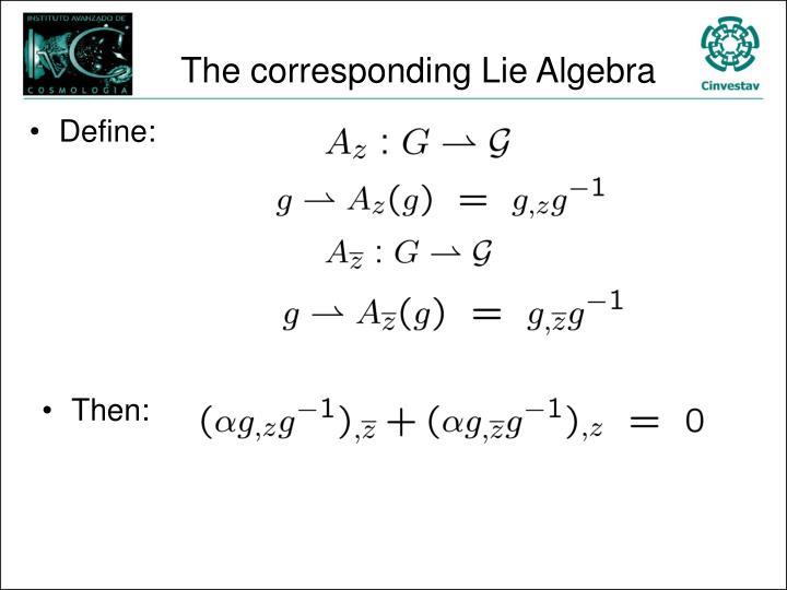 The corresponding Lie Algebra