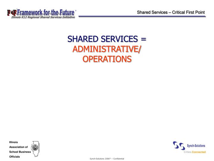 Shared Services – Critical First Point