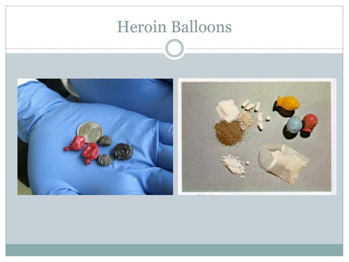 Heroin Balloons
