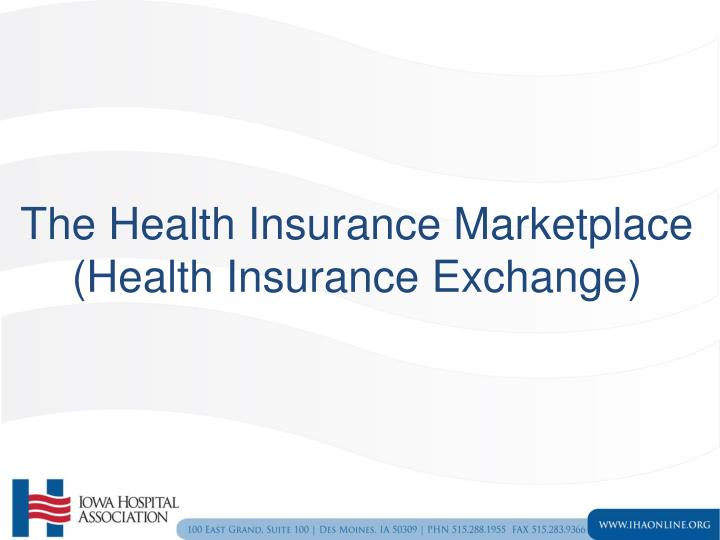 the health insurance marketplace health insurance exchange
