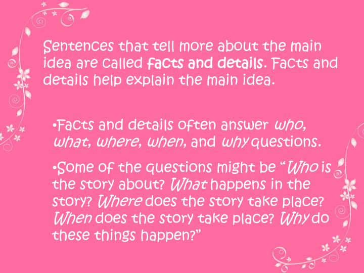 Sentences that tell more about the main idea are called