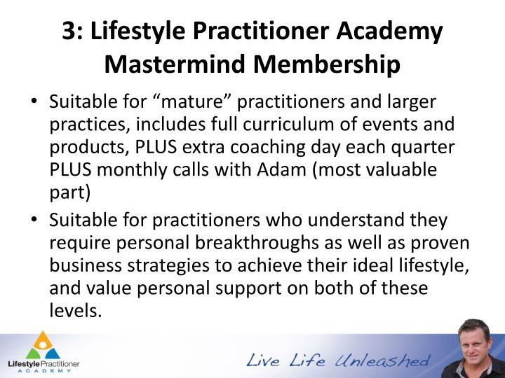 3: Lifestyle Practitioner Academy Mastermind Membership