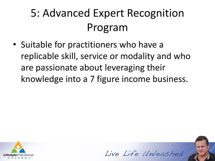 5: Advanced Expert Recognition Program