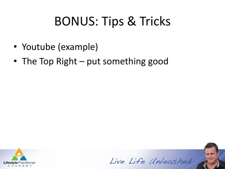 BONUS: Tips & Tricks