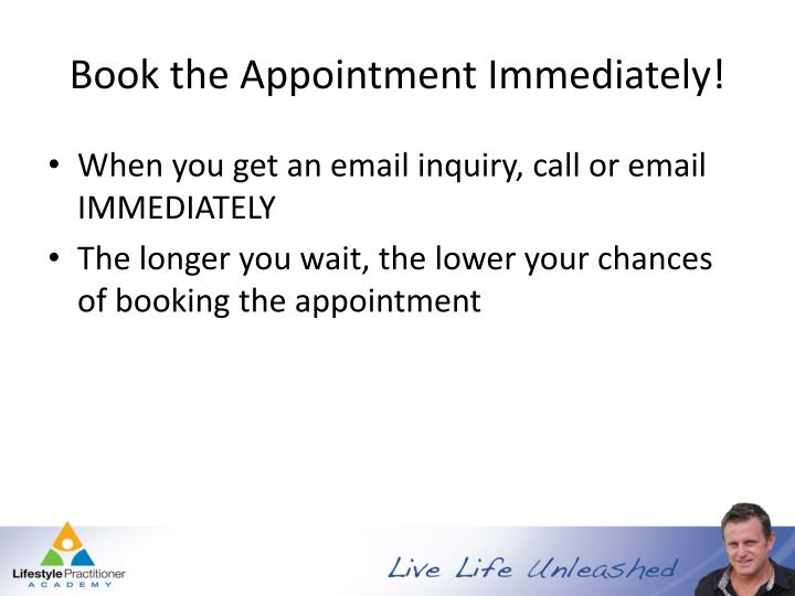 Book the Appointment Immediately!