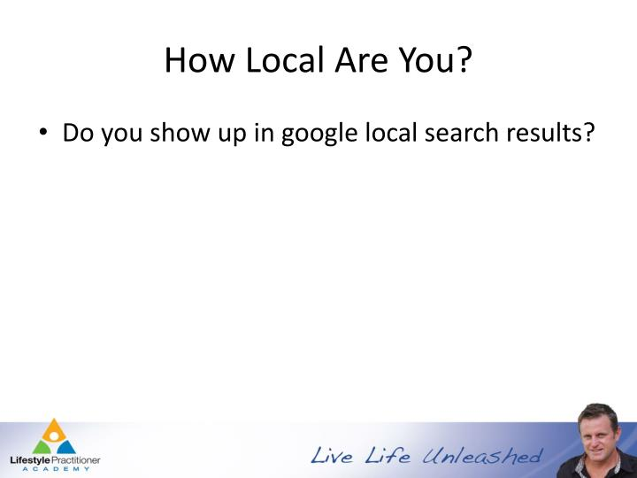 How Local Are You?