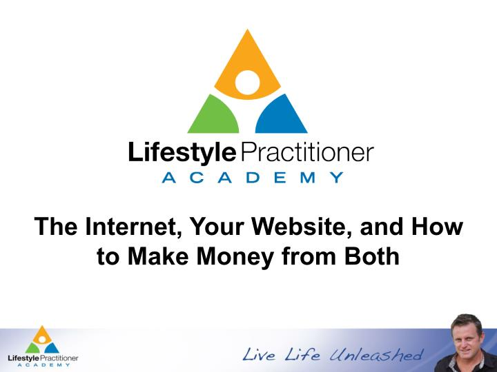 The internet your website and how to make money from both