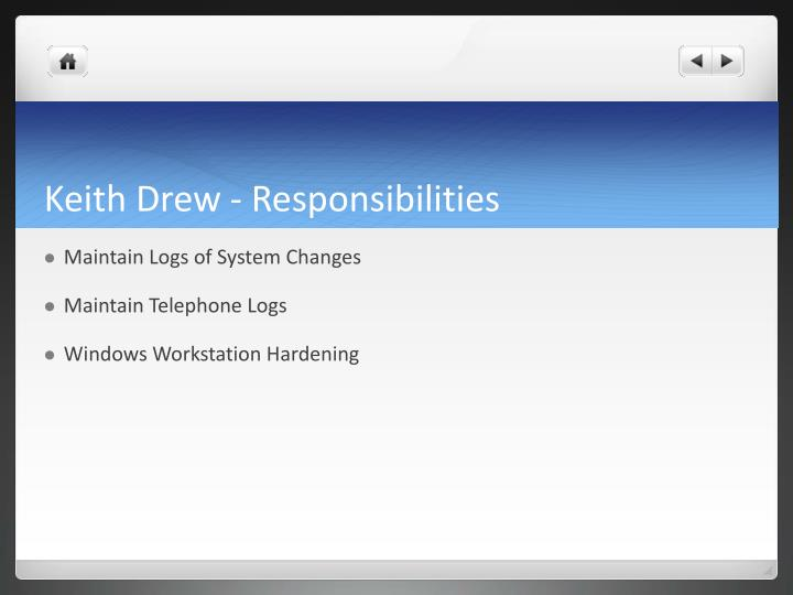 Keith Drew - Responsibilities