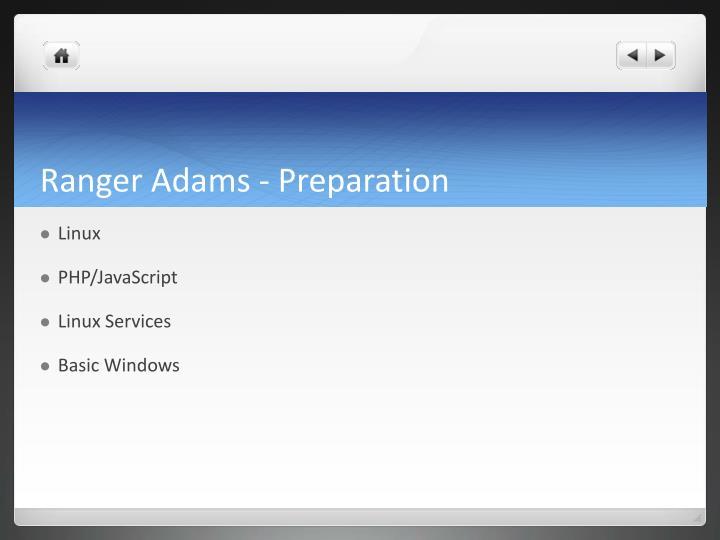 Ranger Adams - Preparation