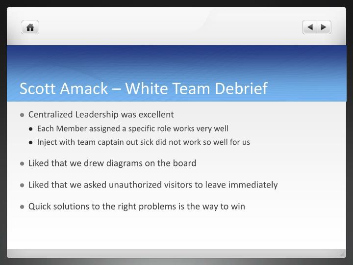 Scott Amack – White Team Debrief