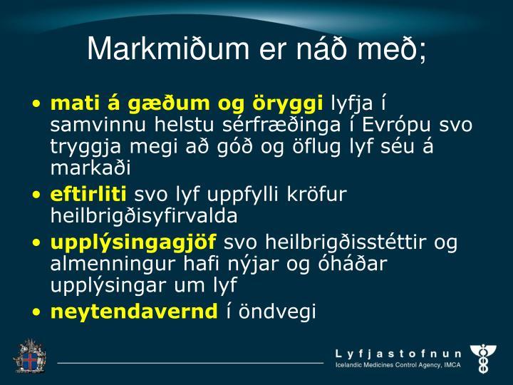 Markmiðum er náð með;