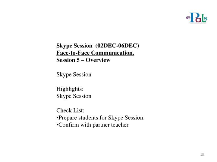 Skype Session  (02DEC-06DEC)