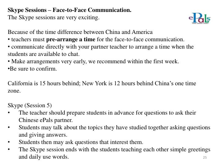 Skype Sessions – Face-to-Face Communication.