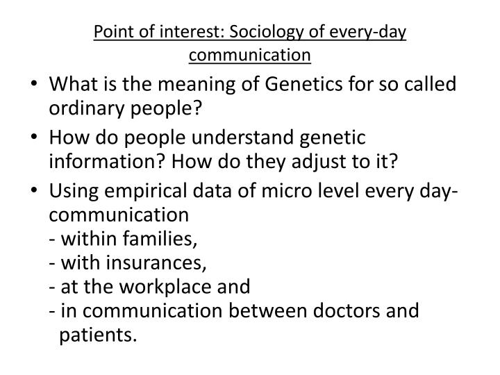 Point of interest sociology of every day communication