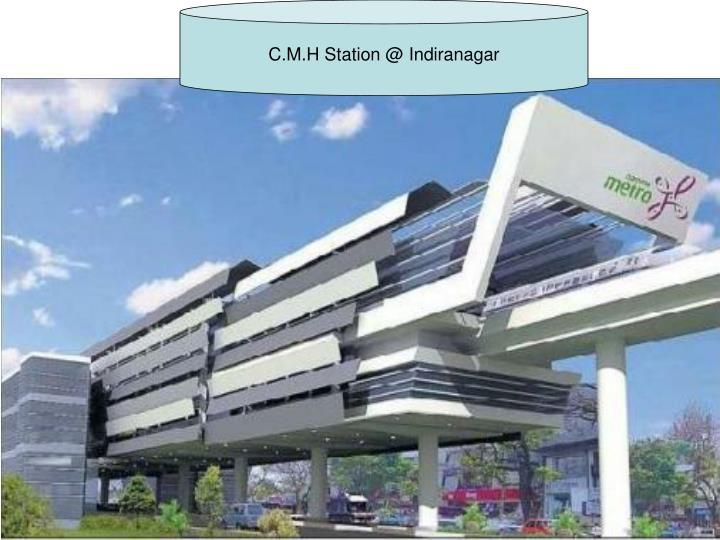 C.M.H Station @ Indiranagar