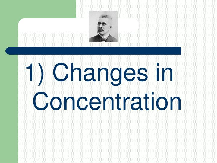 1) Changes in Concentration