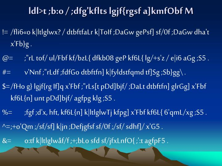ldl>t ;b:o / ;dfg'kflts lgjf{rgsf a]kmfObf M