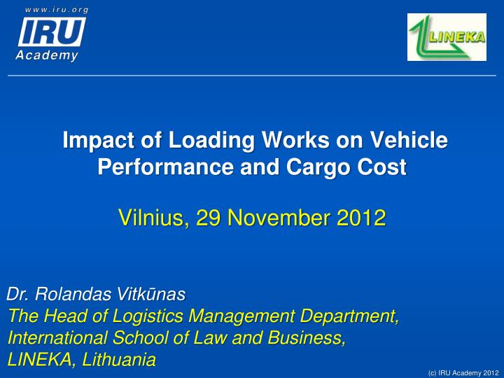 Impact of loading works on vehicle performance and cargo cost