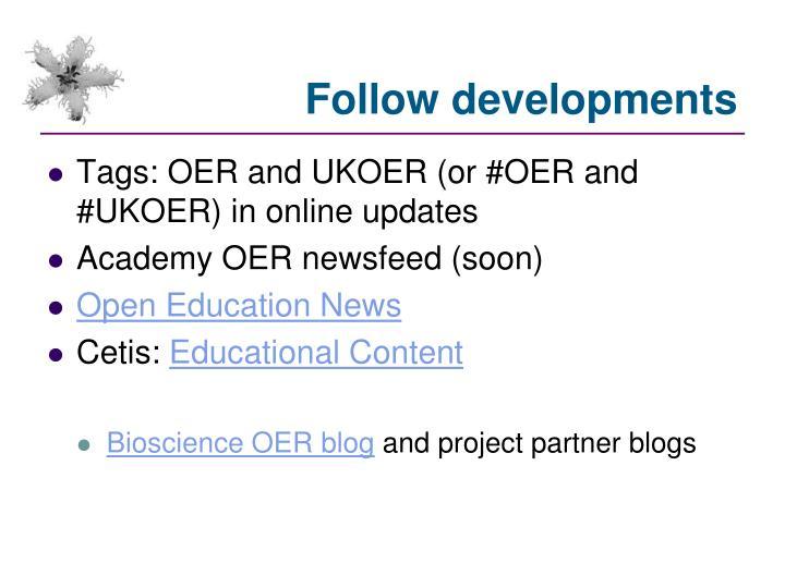 Follow developments
