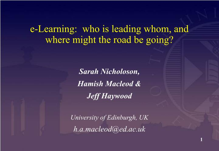 E learning who is leading whom and where might the road be going