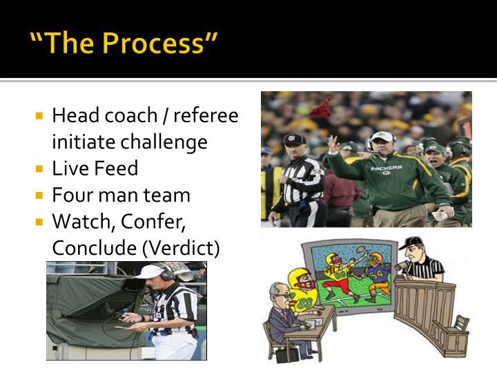 """The Process"""