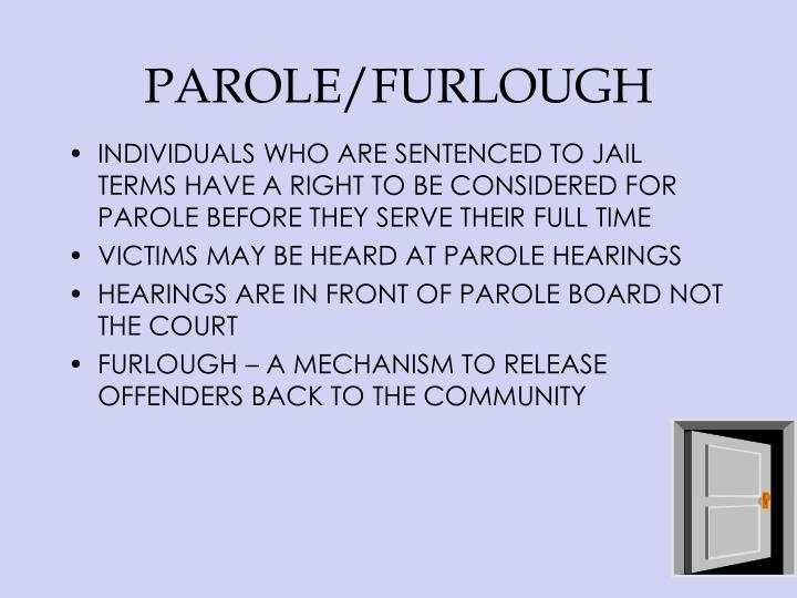 PAROLE/FURLOUGH