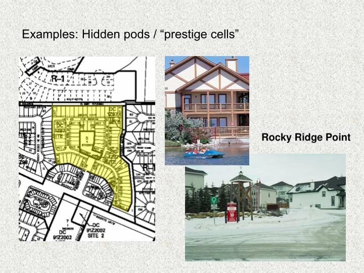"""Examples: Hidden pods / """"prestige cells"""""""