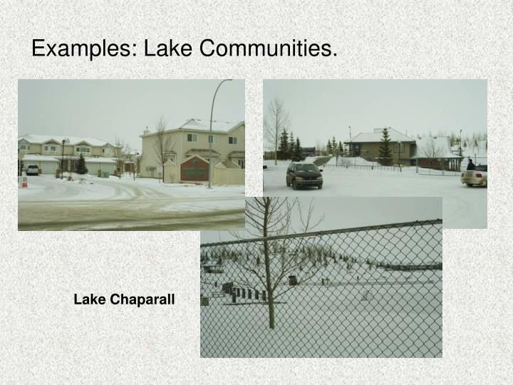 Examples: Lake Communities.