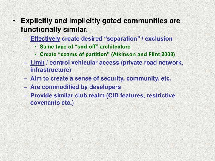 Explicitly and implicitly gated communities are functionally similar.