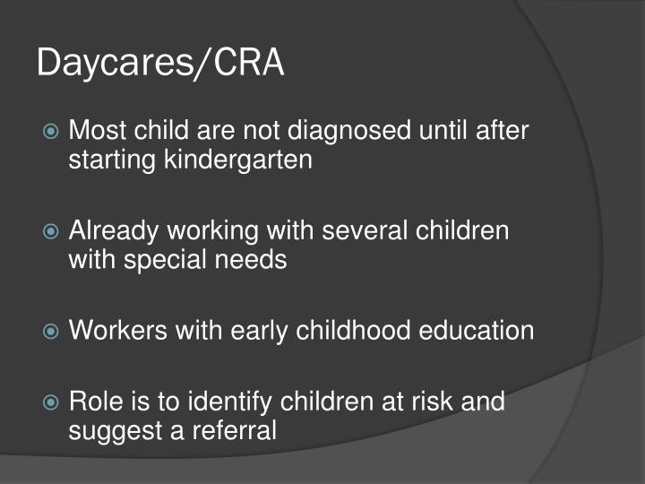 Daycares/CRA