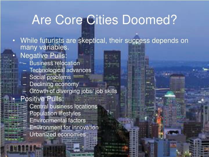 Are Core Cities Doomed?