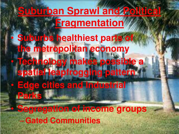 Suburban Sprawl and Political Fragmentation