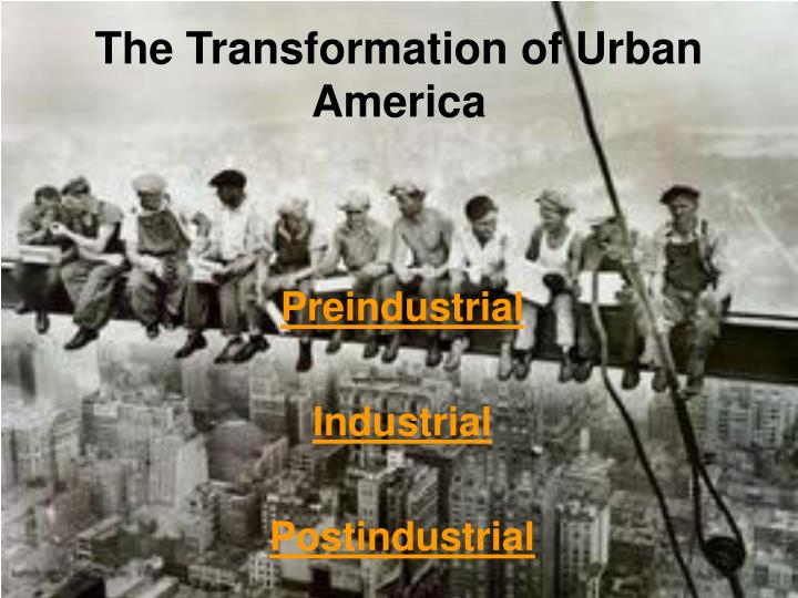 The Transformation of Urban America