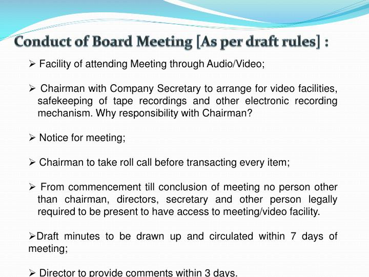 Conduct of Board Meeting [As per draft rules] :