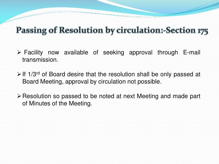 Passing of Resolution by circulation:-Section 175