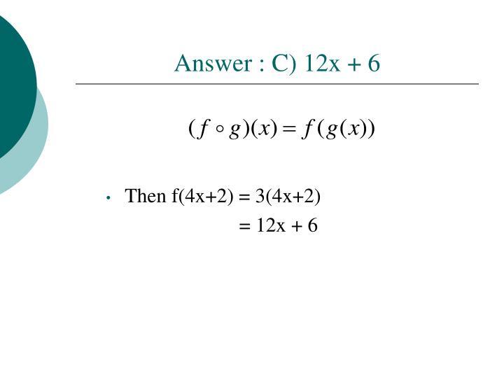 Answer : C) 12x + 6