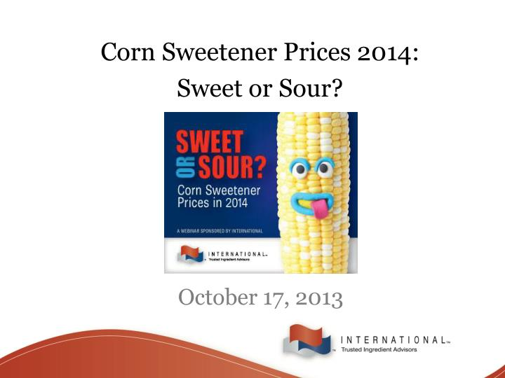 Corn Sweetener Prices 2014: