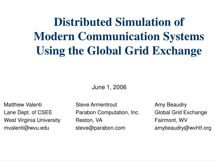 distributed simulation of modern communication systems using the global grid exchange