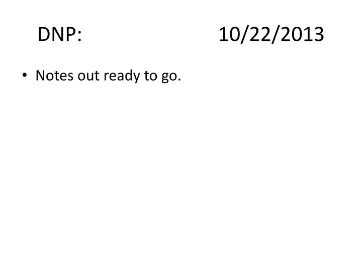 DNP:10/22/2013